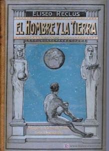 CUBIERTA EL HOMBRE Y LA TIERRA ELISEO RECLUS