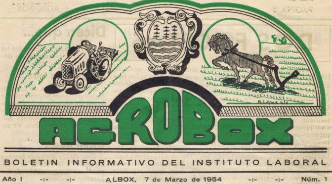 AGROBOX. EL BOLETÍN INFORMATIVO DEL INSTITUTO LABORAL DE ALBOX. 1954-1957